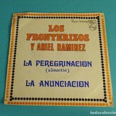 Discos de vinilo: LOS FRONTERIZOS Y ARIEL RAMIREZ. LA PEREGRINACIÓN. LA ANUNCIACIÓN. Lote 113077107
