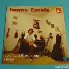 Discos de vinilo: JAUME ESCALA. JO VISC A BARCELONA. HIVERN. CANÇO 83. Lote 113078887