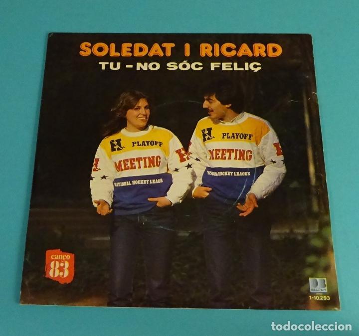 SOLEDAT I RICARD. TU. NO SÓC FELIÇ. CANÇO 83 (Música - Discos - Singles Vinilo - Cantautores Españoles)