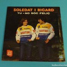 Discos de vinilo: SOLEDAT I RICARD. TU. NO SÓC FELIÇ. CANÇO 83. Lote 113079439