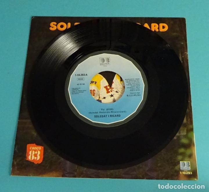 Discos de vinilo: SOLEDAT I RICARD. TU. NO SÓC FELIÇ. CANÇO 83 - Foto 3 - 113079439