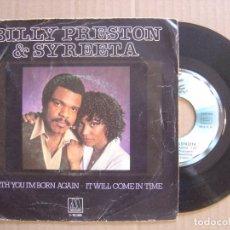 Discos de vinilo: BILLY PRESTON & SYREETA - WITH YOU IM BORN AGAIN + IT WILL COME IN TIME - SINGLE ESPAÑOL 1981 - MOT. Lote 113097959