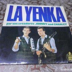 Discos de vinilo: JOHNNY AND CHARLEY - LA YENKA. Lote 113104063