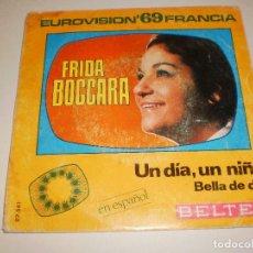 Discos de vinilo: SINGLE FRIDA BOCCARA. UN DÍA UN NIÑO. BELLA DE DÍA. BELTER 1969 SPAIN (DISCO PROBADO Y BIEN). Lote 113122767