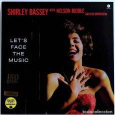 Discos de vinilo: SHIRLEY BASSEY LP 180G + DESCARGA * LET'S FACE THE MUSIC * EDICIÓN LIMITADA* BONUS * PRECINTADO. Lote 113125195