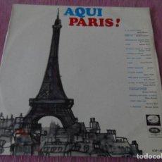Discos de vinilo: AQUI, PARIS !. GILBERT BECAUD, ADAMO, SACHA DISTEL... LP ORIGINAL ESPAÑA. Lote 113142483
