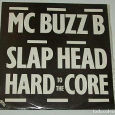 Discos de vinilo: MC BUZZ B - SLAP HEAD - HARD TO THE CORE - PLAY HARD RDS - ENGLAND - 1988. Lote 113143675