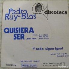 Discos de vinilo: PEDRO RUY-BLAS - QUISIERA SER - POLYDOR 1976 - SINGLE - P. Lote 113143815
