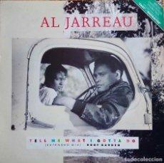 Discos de vinilo: AL JARREAU. TELL ME WHAT I GOTTA... EXTENDED MIX. DOBLE MAXI EDICION LIMITADA. UK 4 TEMAS.. Lote 113167215