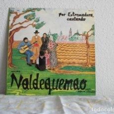 Discos de vinilo: VALDEQUEMAO-LP POR EXTREMADURA, CANTANDO. Lote 113172167