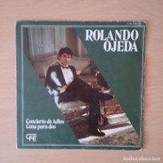 Discos de vinilo: ROLANDO OJEDA 1984 CONCIERTO DE ADIÓS / CENA PARA DOS - SINGLE CFE. Lote 113186099