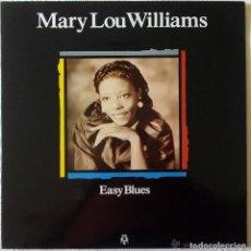 Discos de vinilo: MARY LOU WILLIAMS * LP SPAIN 1989 * EASY BLUES * SIN PINCHAR. Lote 113208815