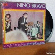 Discos de vinilo: SINGLES 45 RPM NINO BRAVO TE QUIERO TE QUIERO DISTRIBUIDOR PULIDOR 1970. Lote 113249715