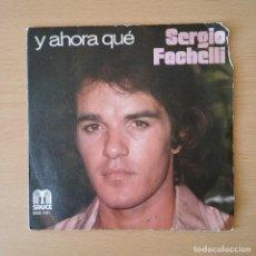 Discos de vinilo: SERGIO FACHELI 1978 Y AHORA QUÉ / SOÑÉ - SINGLE SAUCE. Lote 113250091