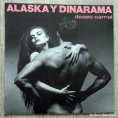 Discos de vinilo: ALASKA Y DINARAMA ¨DESEO CARNAL¨. Lote 113251199