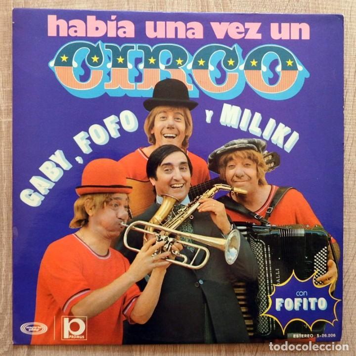 HABÍA UNA VEZ UN CIRCO GABY,FOFO,MILIKI Y FOFITO (Música - Discos - LPs Vinilo - Música Infantil)
