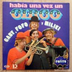 Discos de vinilo: HABÍA UNA VEZ UN CIRCO GABY,FOFO,MILIKI Y FOFITO. Lote 113254595