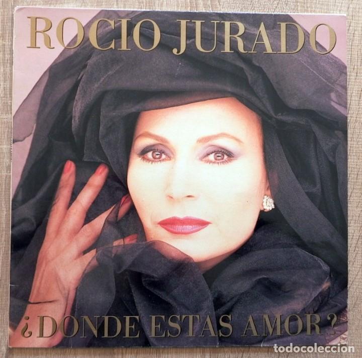 ROCÍO JURADO ¿DÓNDE ESTÁS AMOR? (Música - Discos - LP Vinilo - Flamenco, Canción española y Cuplé)