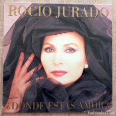 Discos de vinilo: ROCÍO JURADO ¿DÓNDE ESTÁS AMOR? . Lote 113254759