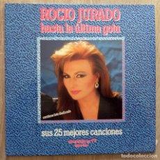Discos de vinilo: ROCÍO JURADO ¨HASTA LA ÚLTIMA GOTA¨ DOBLE CARPETA 2 LP. Lote 113254931