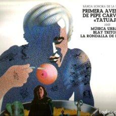 Discos de vinilo: LP BANDA SONORA TATUAJE & PEPE CARVALHO ( MUSICA URBANA, BLAY TRITONO, LA RONDALLA DE LA COSTA ). Lote 113274091