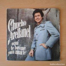 Discos de vinilo: CHUCHO AVELLANET 1974 AQUÍ / TE BUSQUÉ PARA AMARTE - SINGLE BELTER. Lote 113276743