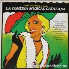 Discos de vinilo: MARI SANTPERE PRESENTA LA COMÉDIA MUSICAL CATALANA: BELLA DORITA,NÚRIA FELIU,GUILLERMINA MOTTA . Lote 113316727