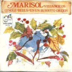 Discos de vinilo: SG MARISOL : VILLANCICOS ( JINGLE BELLS & EN UN BURRITO OREJON ) VINILO ROJO. Lote 113317195
