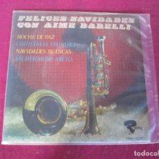 Discos de vinilo: FELICES NAVIDADES CON AIME BARELLI NOCHE DE PAZ ... EP . Lote 113320307