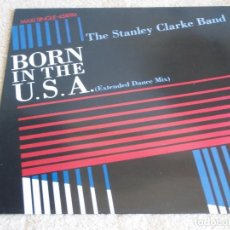 Discos de vinilo: THE STANLEY CLARKE BAND ( BORN IN THE U.S.A. 2 VERSIONES - CAMPO AMERICANO ) 1985-HOLANDA MAXI. Lote 113320539