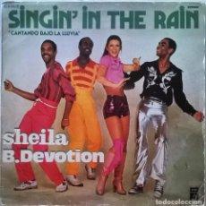 Discos de vinilo: SHEILA B. DEVOTION-SINGIN' IN THE RAIN, CANTANDO BAJO LA LLUVIA, ODEON-10C 064 060.516. Lote 113333355