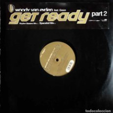Discos de vinilo: WOODY VAN EYDEN FEAT. GRACE. GET READY PART 2. MAXI SINGLE 2 TEMAS.. Lote 113387351