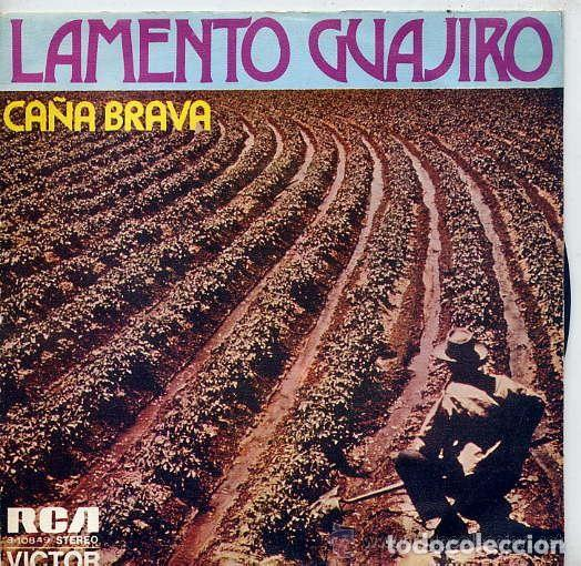 CAÑA BRAVA: LAMENTO GUAJIRO / ME GUSTAN TODAS...TODAS (SG PROMO 1972-73) (Música - Discos - Singles Vinilo - Grupos y Solistas de latinoamérica)
