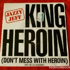 Discos de vinilo: DJ JAZZY JEFF (SINGLE 1985) KING HEROIN (DON'T MESS WITH HEROIN) HIP HOP RAP. Lote 113409443