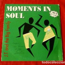 Discos de vinilo: J.T. AND THE BIG FAMILY (SINGLE 1990) MOMENTS IN SOUL - JT & THE BIG FAMILY (PROMOCIONAL). Lote 113410315