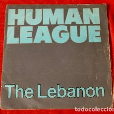 Discos de vinilo: HUMAN LEAGUE (SINGLE 1984) THE LEBANON - THIRTEEN - GRUPO BRITÁNICO DE MÚSICA SYNTH POP. Lote 113412783