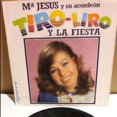 Discos de vinilo: Mª JESÚS Y SU ACORDEÓN / TIRO-LIRO Y LA FIESTA / SINGLE / OLYMPO-1982 / MBC. ***/***. Lote 113420099