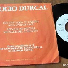 Discos de vinilo: SINGLE - ARIOLA - ROCIO DURCAL - FUE TAN POCO TU CARIÑO, NO LASTIMES MAS, . Lote 113420519