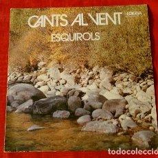 Discos de vinilo: ESQUIROLS (EP. EDIGSA 1973) CANTS AL VENT - LA TRAMUNTANA, VA PASSAR A COLLSACABRA , QUI CANTA ELS. Lote 113425115