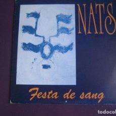 Discos de vinilo: NATS SG DRO 1992 FESTA DE SANG (POR LAS 2 CARAS) . Lote 113427103