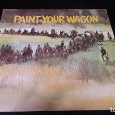 Discos de vinilo: PAINT YOUR WAGON BUEN ESTADO. Lote 113432371
