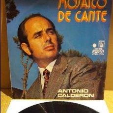 Discos de vinilo: ANTONIO CALDERÓN / MOSAICO DEL CANTE / LP / DIRESA - 1973 / MBC. ***/***. Lote 113470787