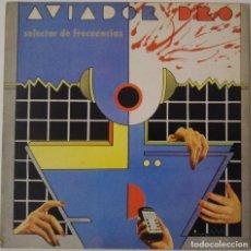 Discos de vinilo: AVIADOR DRO..SELECTOR DE FRECUENCIAS(DRO 1982).SPAIN.. Lote 113527119