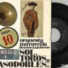 Discos de vinilo: ORQUESTA MARAVELLA - LUIS FERRER EP SOL,TOROS Y PASODOBLES 1967. Lote 113535419