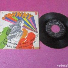 Discos de vinilo: JOHNNY HALLYDAY - COURS PLUS VITE CHARLIE NON, ME DIS PAS ADIEU PHILIPS 1968. Lote 118208143