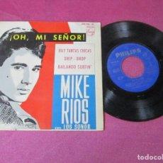 Discos de vinilo: MIKE RIOS Y LOS SONOR OH MI SEÑOR HAY TANTAS CHICAS EP 1964. Lote 113565031