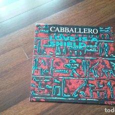 Dischi in vinile: CABBALLERO-LOVE IS A SHIELD E.P.MAXI. Lote 113579035