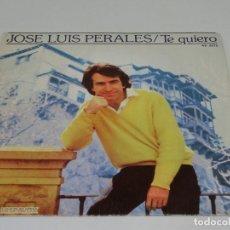 Discos de vinilo: SINGLE - JOSE LUIS PERALES - TE QUIERO - 1981. Lote 113633435