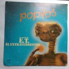 Discos de vinilo: LP POPITOS : LA CANCION DE E.T. EL EXTRATERRESTRE. Lote 113637235