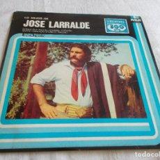 Discos de vinilo: JOSE LARRALDE LO MEJOR DE . Lote 113661371